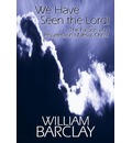 We Have Seen the Lord! - William Barclay