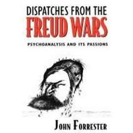 Forrester, J: Dispatches from the Freud Wars