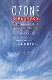 Ozone Diplomacy: New Directions in Safeguarding the Planet, Enlarged Edition - Benedick, Richard Elliot