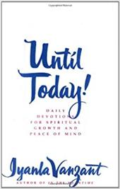 Until Today!: Daily Devotions for Spiritual Growth and Peace of Mind - Vanzant, Iyanla