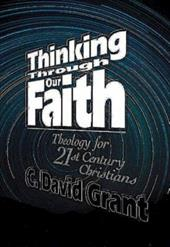 Thinking Through Our Faith - Grant, C. David