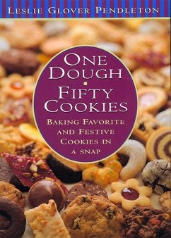 One Dough, Fifty Cookies: Baking Favorite and Festive Cookies in a Snap - Pendleton, Leslie Glover