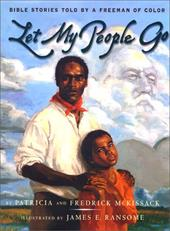 Let My People Go: Bible Stories Told by a Freeman of Color - McKissack, Patricia C. / McKissack, Fredrick, Jr. / Ransome, James