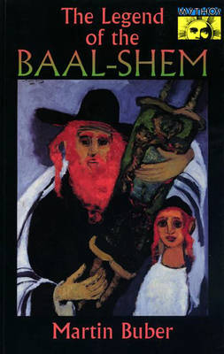 The Legend of the Baal-Shem - Martin Buber