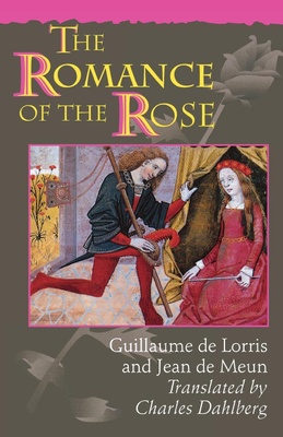 The Romance of the Rose - the famous dream allegory of the thirteenth century