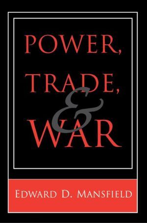 Power, Trade, and War - Edward D. Mansfield