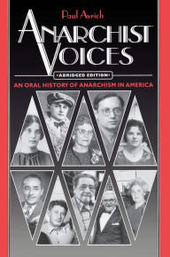 Anarchist Voices: An Oral History of Anarchism in America - Abridged paperback Edition Paul Avrich Author