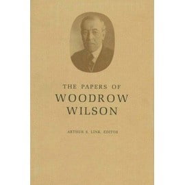 The Papers of Woodrow Wilson, Volume 32: January 1-April 16, L915 - Wilson Woodrow