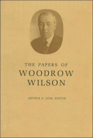 The Papers of Woodrow Wilson, Volume 41: January 24-April 6, 1917 Woodrow Wilson Author