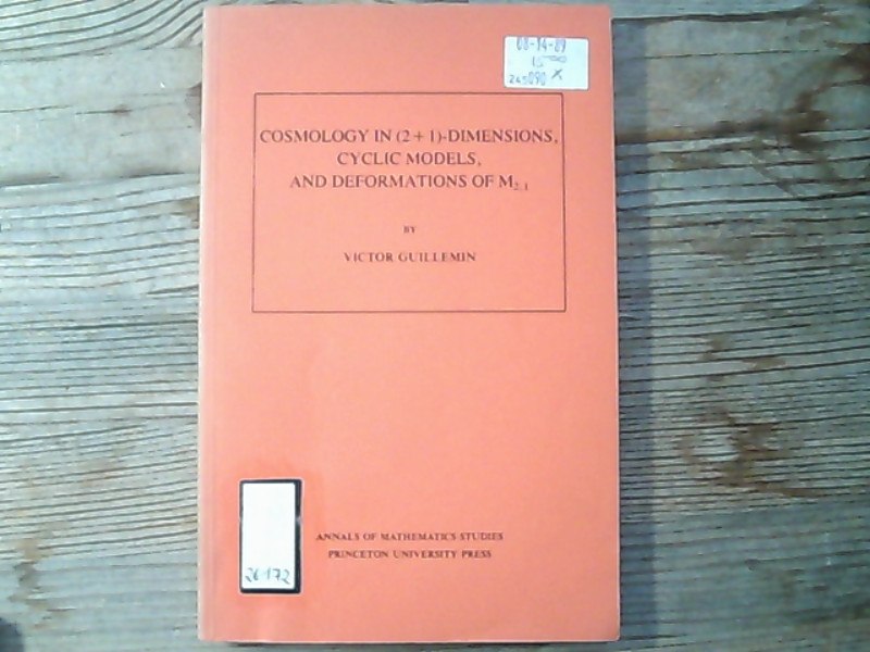 Cosmology in (2 + 1) -Dimensions, Cyclic Models, and Deformations of M2,1. Annals of Mathematics Studies, Nr. 121. - Victor W., Guillemin