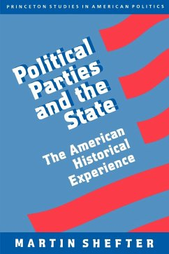 Political Parties and the State: The American Historical Experience - Shefter, Martin