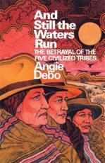And Still the Waters Run; - A Debo