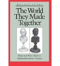 The World They Made Together - Mechal Sobel