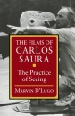 The Films of Carlos Saura: The Practice of Seeing - Marvin D'Lugo