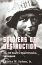 Soldiers of Destruction: The SS Death's Head Division, 1933-1945. (With a new preface) - Charles Sydnor