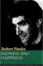 Sadness and Happiness: Poems by Robert Pinsky (Princeton Series of Contemporary Poets) - Robert Pinsky