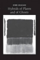 Hybrids of Plants and of Ghosts - Jorie Graham
