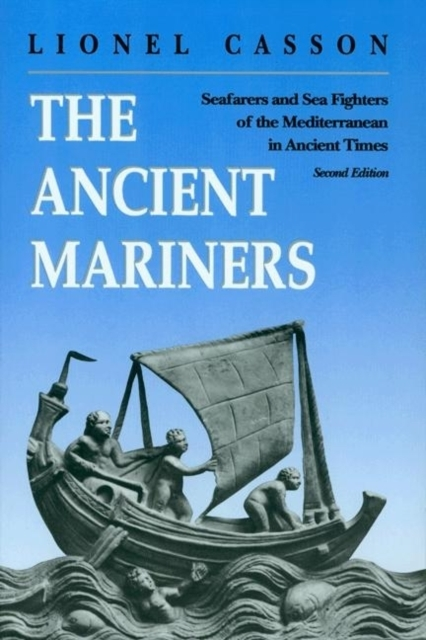 The Ancient Mariners - Lionel Casson