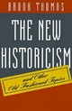 The New Historicism and Other Old-Fashioned Topics - Brook Thomas