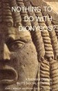 Nothing to Do with Dionysos? - John J. Winkler
