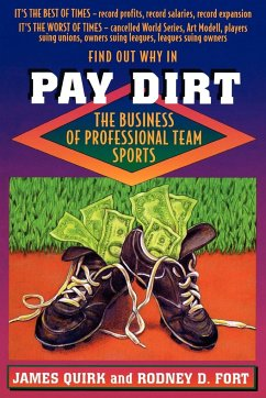 Pay Dirt: The Business of Professional Team Sports - Quirk, James Fort, Rodney D.