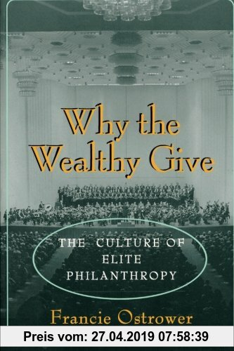 Gebr. - Why the Wealthy Give: The Culture of Elite Philanthropy (Princeton Paperbacks)