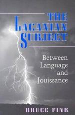 The Lacanian Subject - Bruce Fink (author)