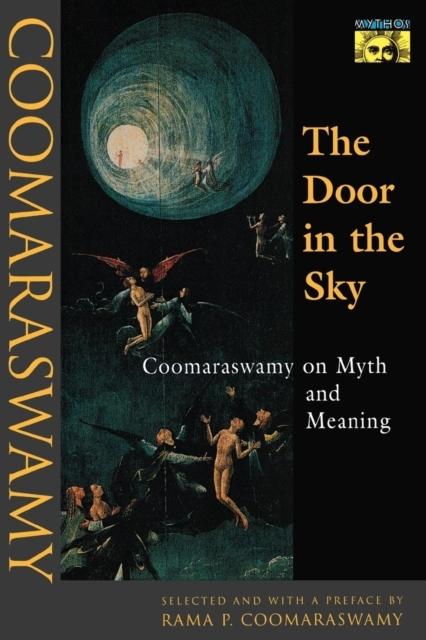 The Door in the Sky - Coomaraswamy on Myth and Meaning