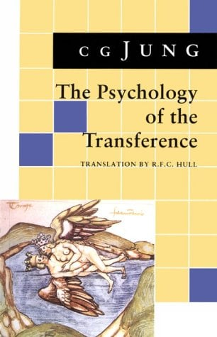 Psychology of Transference: (From Vol. 16 Collected Works) - Jung, Carl Gustav / Jung, C. G. / Adler, G.