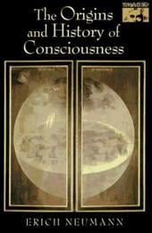 The Origins and History of Consciousness - Neumann, Erich / Hull, R. F. C. / Jung, Carl Gustav