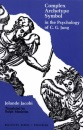 Complex/ Archetype/ Symbol in the Psychology of C.G. Jung (Bollingen Series) - J Jacobi