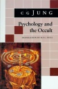 Psychology and the Occult: From Vols. 1, 8, 18 Collected Works (Jung Extracts) - CG Jung