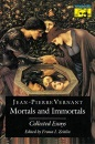 Mortals and Immortals: Collected Essays (Mythos: The Princeton/Bollingen Series in World Mythology) - Jean-Pierre Vernant