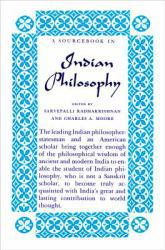 Sourcebook in Indian Philosophy - Sarvepalli  Ed. Radhakrishnan and Charles A.  Ed. Moore