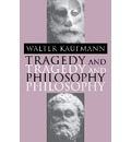 Tragedy and Philosophy - Walter A. Kaufmann