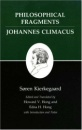 Kierkegaard's Writings, VII: Philosophical Fragments, or a Fragment of Philosophy/Johannes Climacus, or De omnibus dubitandum est. (Two books in one ... Climacus, or De Omnibus Dubitandum Est. v. 7 - Soren Kierkegaard