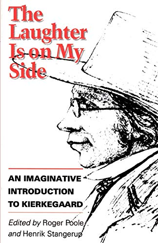 The Laughter is on My Side: An Imaginative Introduction to Kierkegaard - Stangerup, Henrik / Poole, Roger