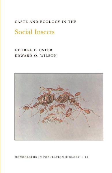 Caste and Ecology in the Social Insects. (MPB-12), Volume 12