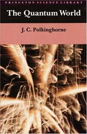 The Quantum World - Polkinghorne, John C.