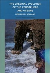 The Chemical Evolution of the Atmosphere and Oceans - Holland, Heinrich D.