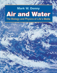Air and Water: The Biology and Physics of Life's Media - Mark Denny