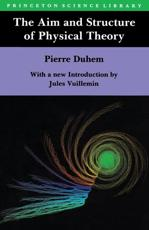 The Aim and Structure of Physical Theory - Pierre Maurice Marie Duhem