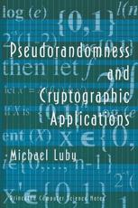 Pseudorandomness and Cryptographic Applications - Michael George Luby