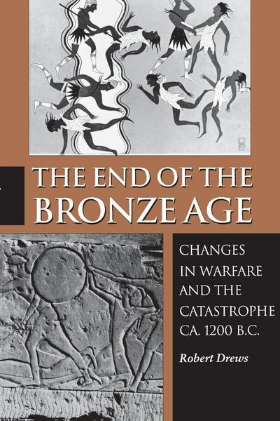 The End of the Bronze Age - Robert Drews