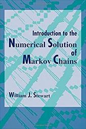 Introduction to the Numerical Solution of Markov Chains - Stewart, William J. / Stewart, James