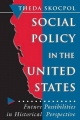 Social Policy in the United States - Theda Skocpol