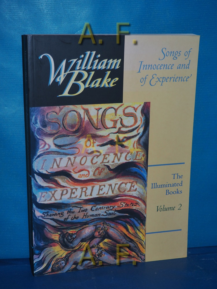 Songs of Innocence and of Experience : Blake's Illuminated Books, Volume 2. - Lincoln, Andrew and William Blake