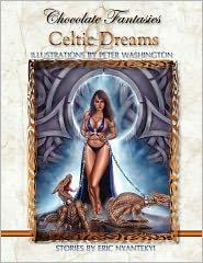 Chocolate Fantasies & Celtic Dreams - Eric Nyantekyi, shroomheads media (Illustrator), peter washington (Illustrator)