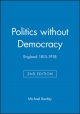 Politics without Democracy - Michael Bentley