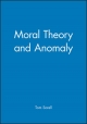 Moral Theory and Anomaly - Professor Tom Sorell